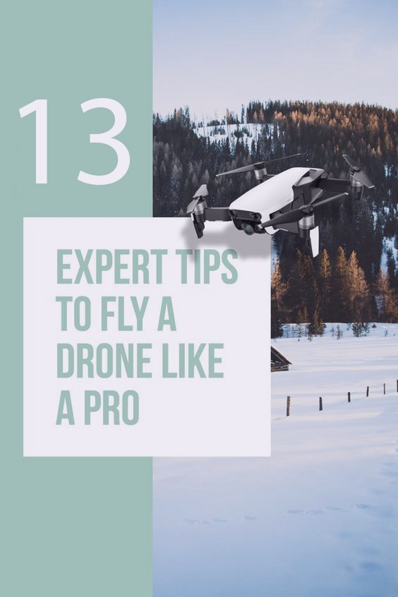 13 Tips To Fly Your Drone like A Pro