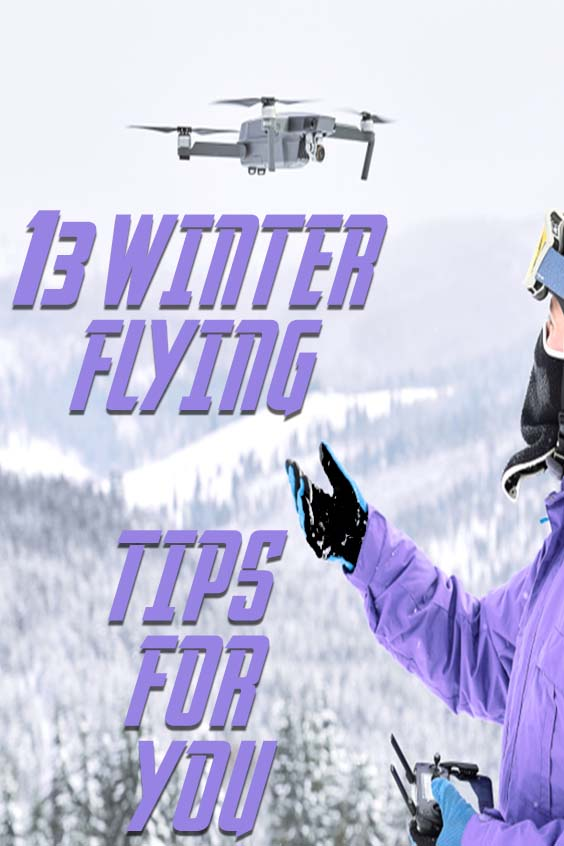 Here Some Winter Fly Drone Tips